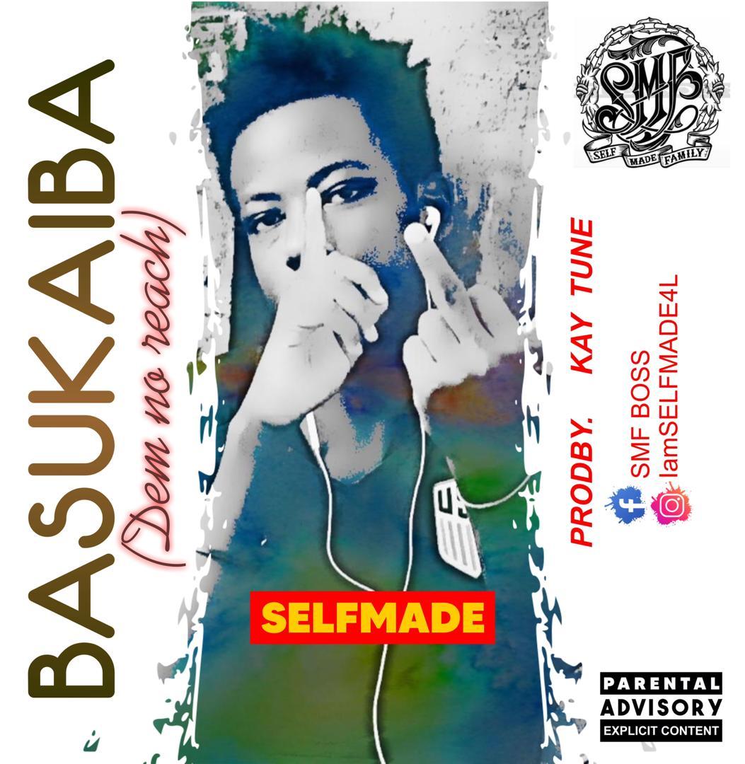Selfmade Basukaiba Dem No Reach